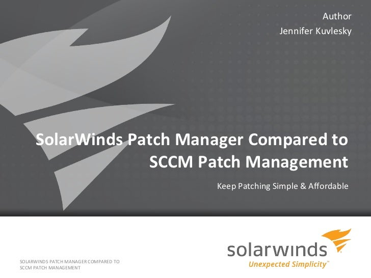 Author                                                          Jennifer Kuvlesky     SolarWinds Patch Manager Compared to...