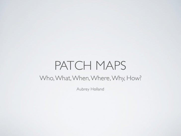 Patch Maps