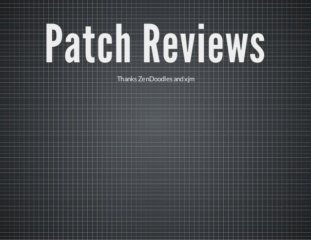 Patch Reviews Thanks ZenDoodles and xjm