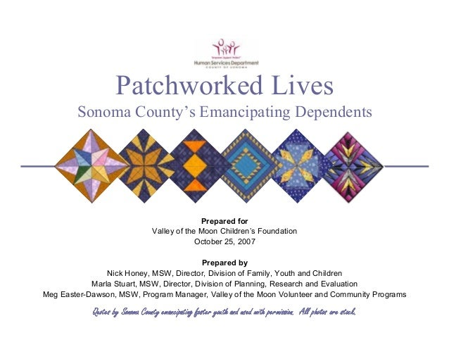 Patchworked Lives        Sonoma County's Emancipating Dependents                                               Prepared fo...