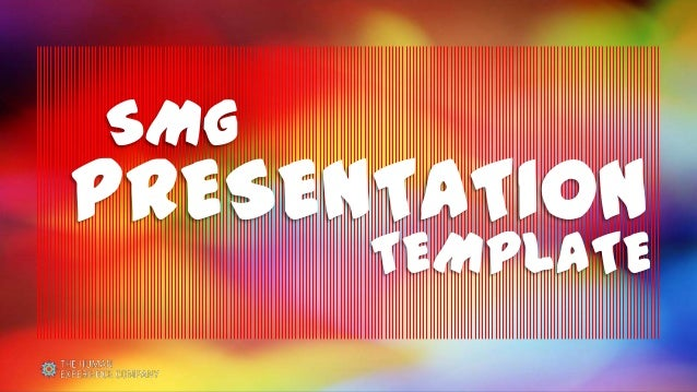 SMG  PRESENTATION  TEMPLATE