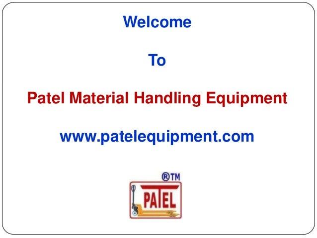 Welcome To Patel Material Handling Equipment  www.patelequipment.com
