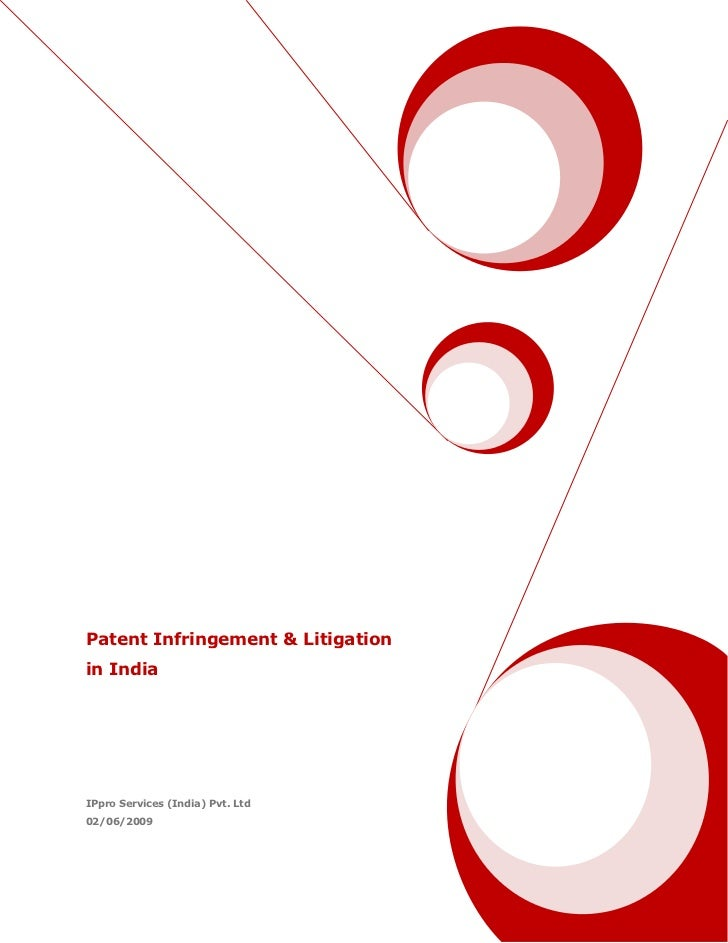 Patent Infringement & Litigationin IndiaIPpro Services (India) Pvt. Ltd02/06/2009