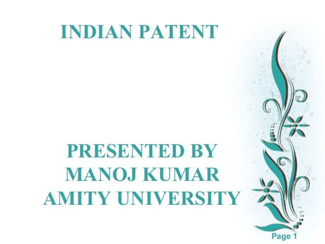 INDIAN PATENT  PRESENTED BY MANOJ KUMAR AMITY UNIVERSITY  Click here to download this powerpoint template : White Floral B...