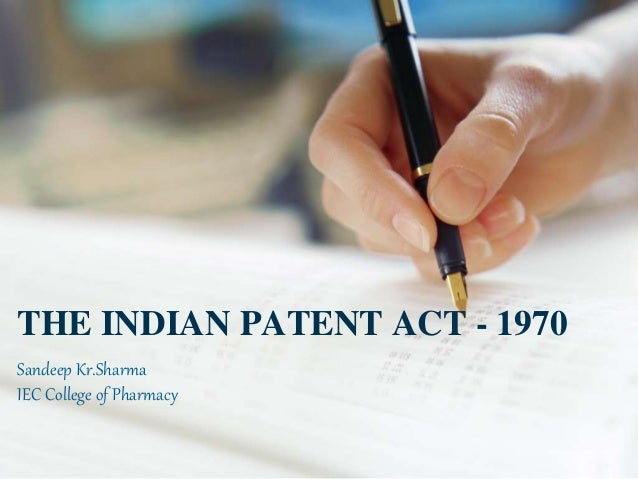 patents act 1970 Chapter - ii legislation - salient feature patent legislation in india - 1970 : an overview every study of patents will ultimately focus on the national legislation in india, the indian patent act, 1970 as modified in 1999, 2002 and finally in 2005 is the governing patent legislation.