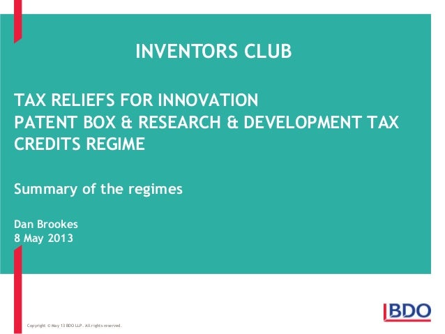 TAX RELIEFS FOR INNOVATIONPATENT BOX & RESEARCH & DEVELOPMENT TAXCREDITS REGIMESummary of the regimesDan Brookes8 May 2013...