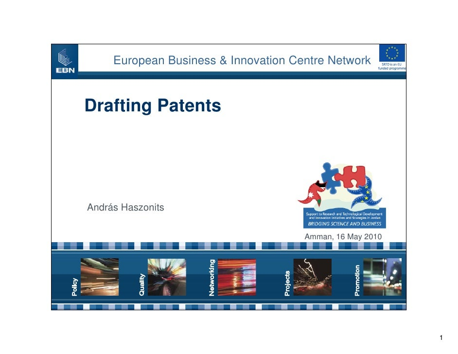 European Business & Innovation Centre Network   Drafting Patents     András Haszonits                                     ...