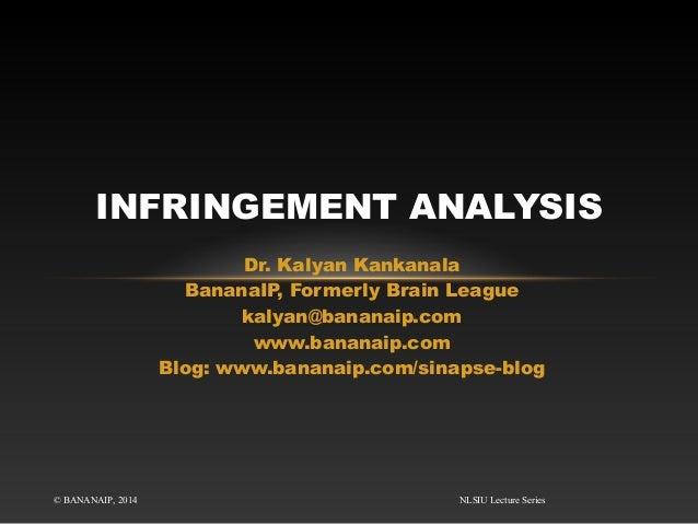 Dr. Kalyan Kankanala BananaIP, Formerly Brain League kalyan@bananaip.com www.bananaip.com Blog: www.bananaip.com/sinapse-b...