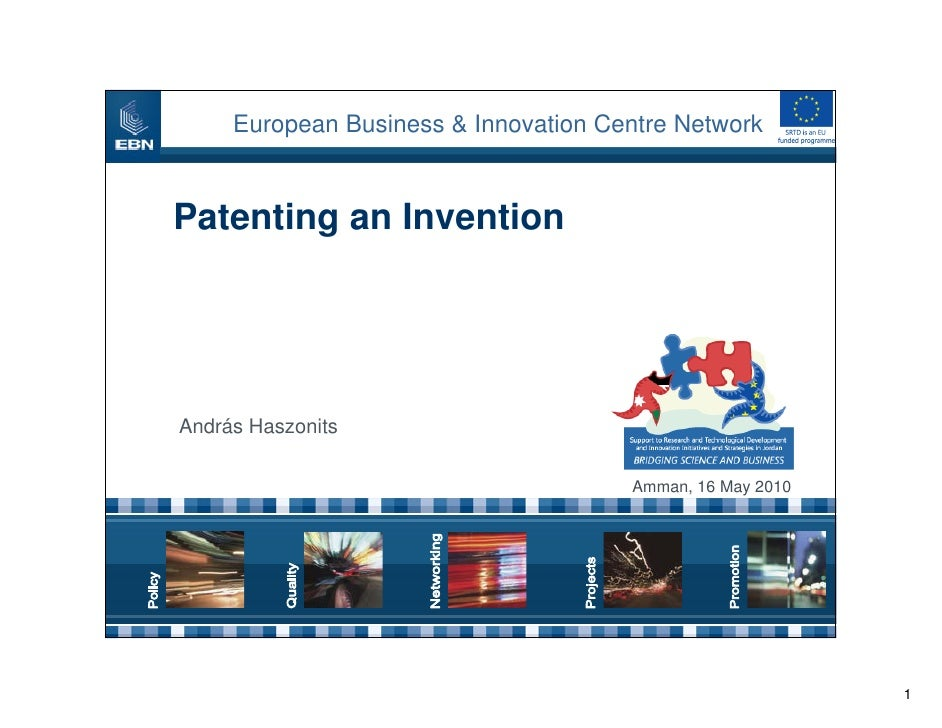 European Business & Innovation Centre Network   Patenting an Invention     András Haszonits                               ...