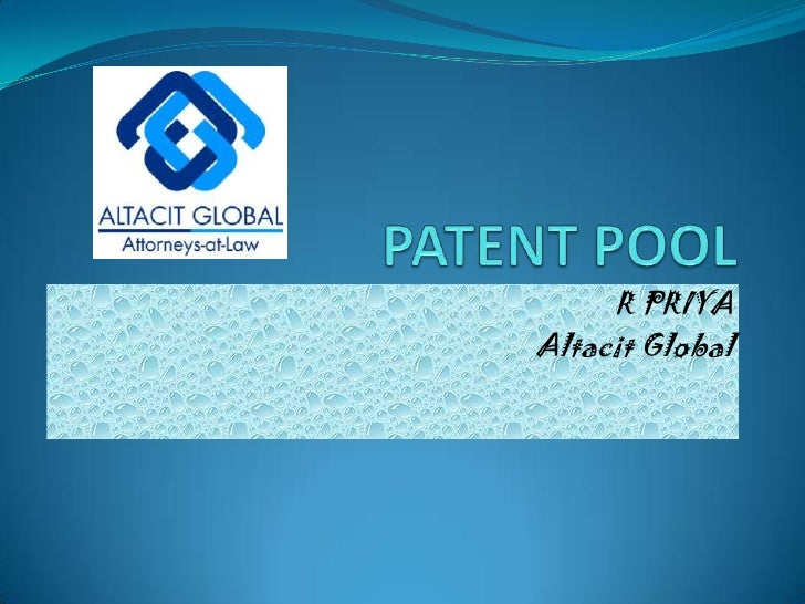 PATENT POOL<br />R PRIYA<br />AltacitGlobal<br />