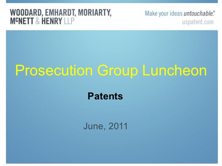 Prosecution Group Luncheon June, 2011 Patents