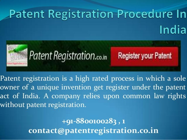 Patent registration process in india: 08800100281