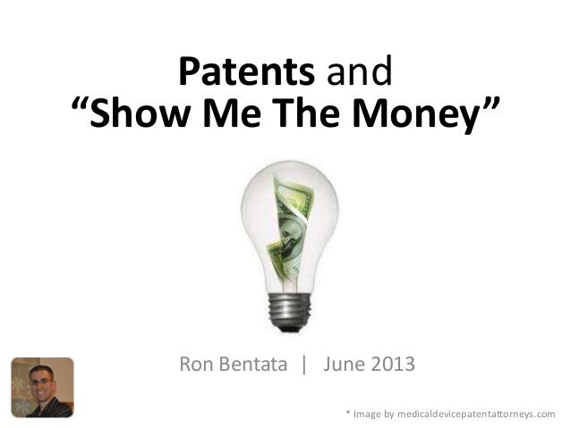 """Patents and""""Show Me The Money""""Ron Bentata 