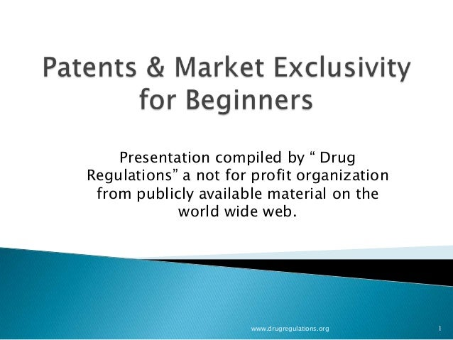 Patents & market exclusivity