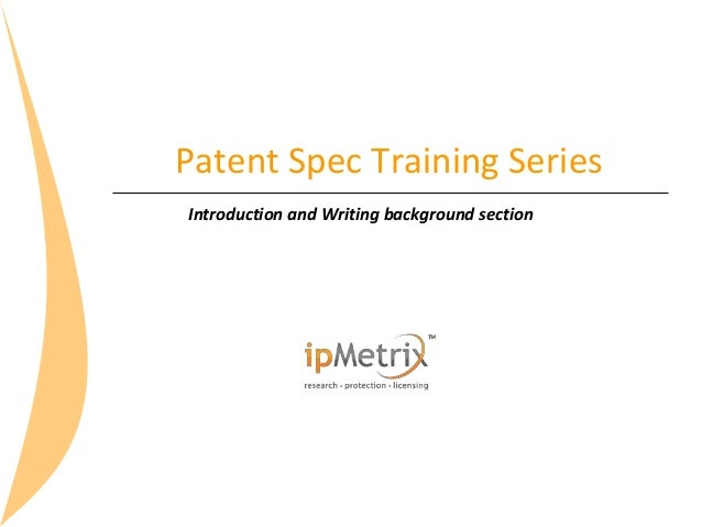Patent Specification Drafting Series: Background section, By Arun Narasani