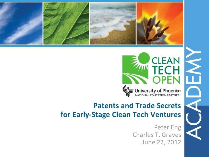 Patents trade secrets_eng_graves_cleantech_open_academy_2012