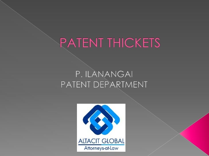 PATENT THICKETS<br />P. ILANANGAI<br />PATENT DEPARTMENT<br />
