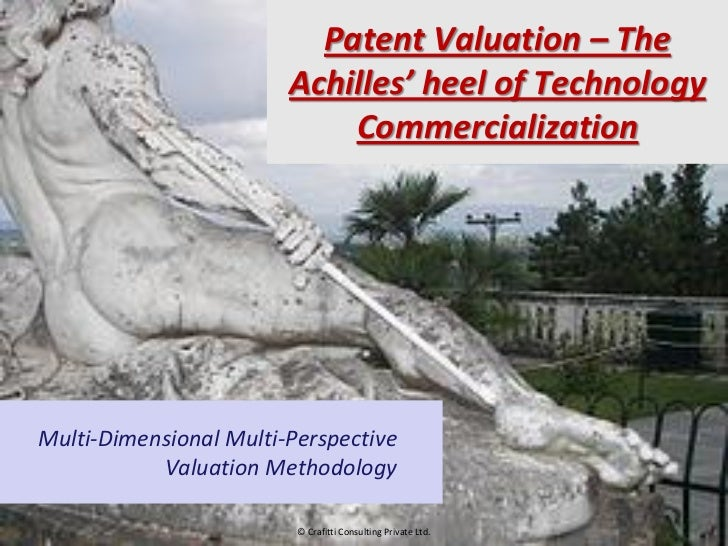 Patent Valuation – The                                                        Achilles' heel of Technology  crafting innov...