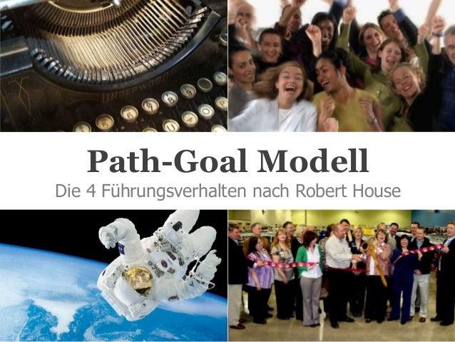 Path-Goal Modell Die 4 Führungsverhalten nach Robert House