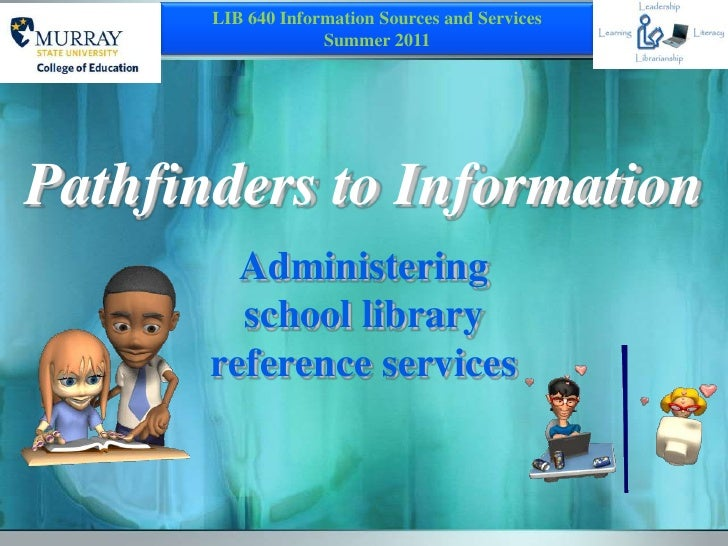 Pathfinders to Information