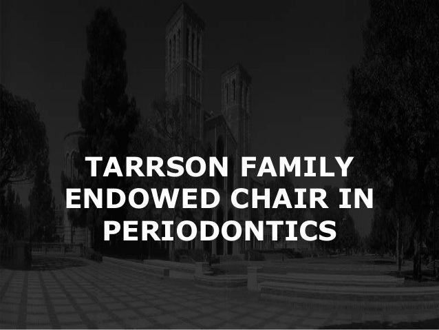 TARRSON FAMILYENDOWED CHAIR IN  PERIODONTICS