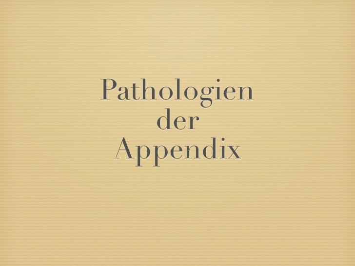 Pathologien     der  Appendix
