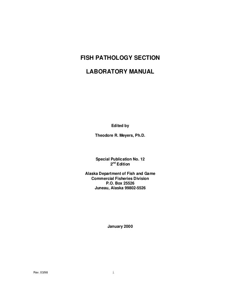 FISH PATHOLOGY SECTION              LABORATORY MANUAL                           Edited by                  Theodore R. Mey...