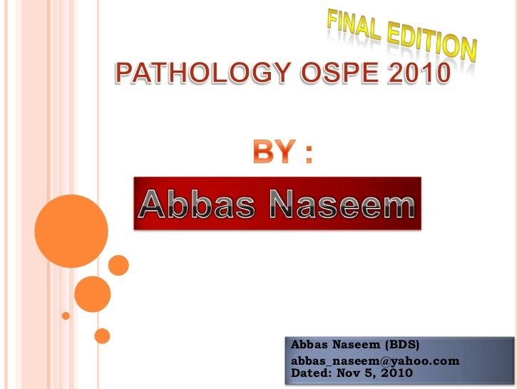 Abbas Naseem (BDS)abbas_naseem@yahoo.comDated: Nov 5, 2010