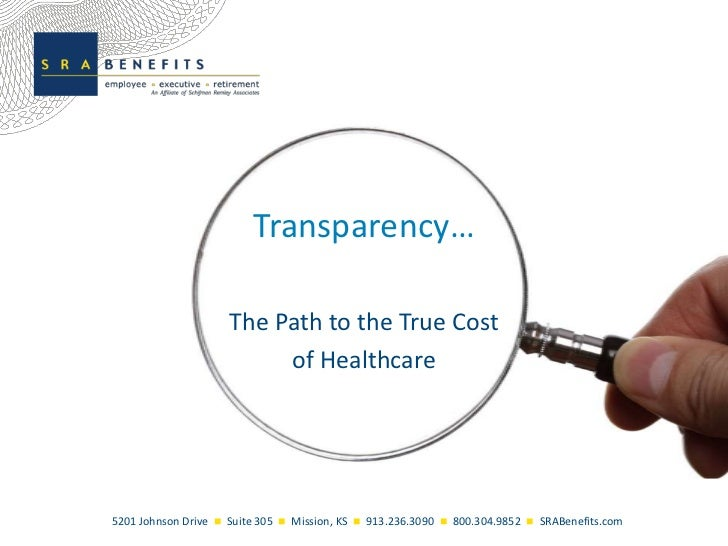 Transparency…                     The Path to the True Cost                          of Healthcare5201 Johnson Drive  Sui...