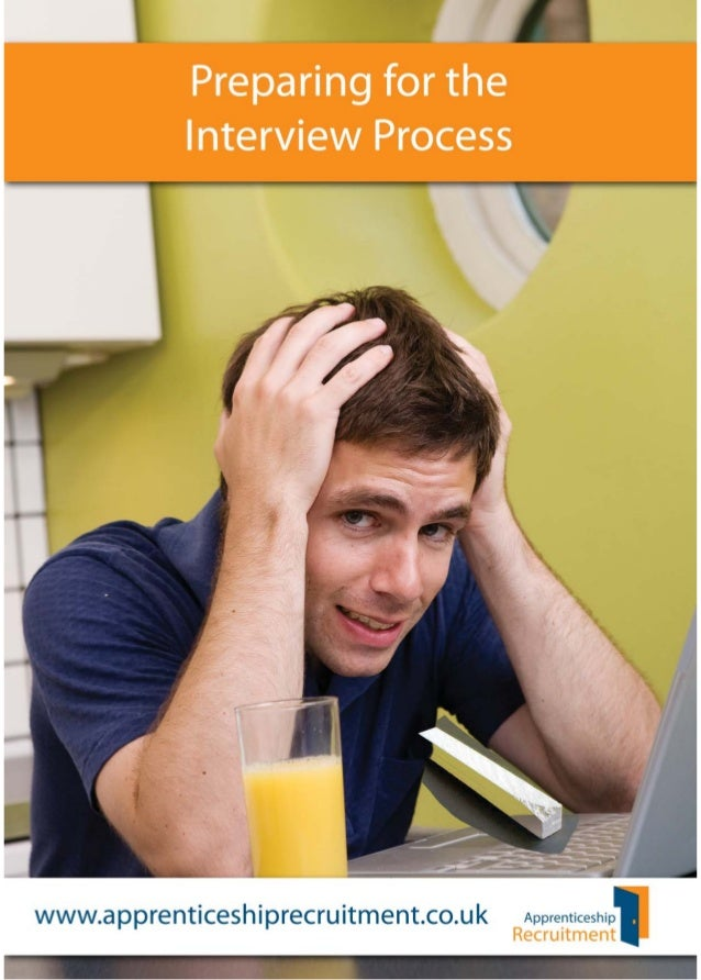 Preparing for the Interview Process Prior to the interview you must try and prepare yourself by anticipating some key ques...