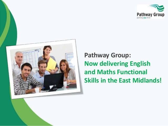 Pathway Group: Now delivering English and Maths Functional Skills in the East Midlands!
