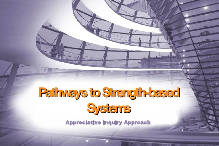 Pathways to Strength-based Systems Appreciative Inquiry Approach