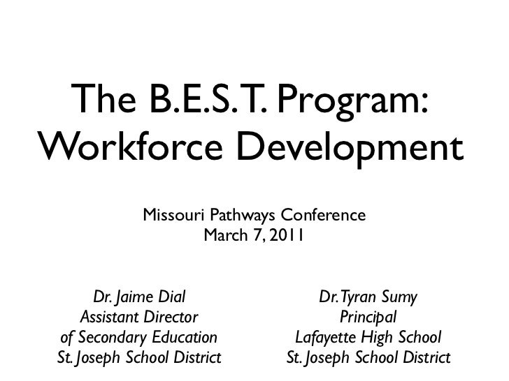 The B.E.S.T. Program:Workforce Development              Missouri Pathways Conference                      March 7, 2011   ...