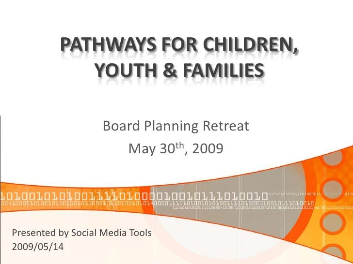 PATHWAYS FOR CHILDREN,              YOUTH & FAMILIES                      Board Planning Retreat                        Ma...