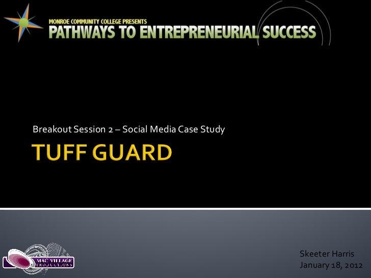 Breakout Session 2 – Social Media Case Study Skeeter Harris January 18, 2012