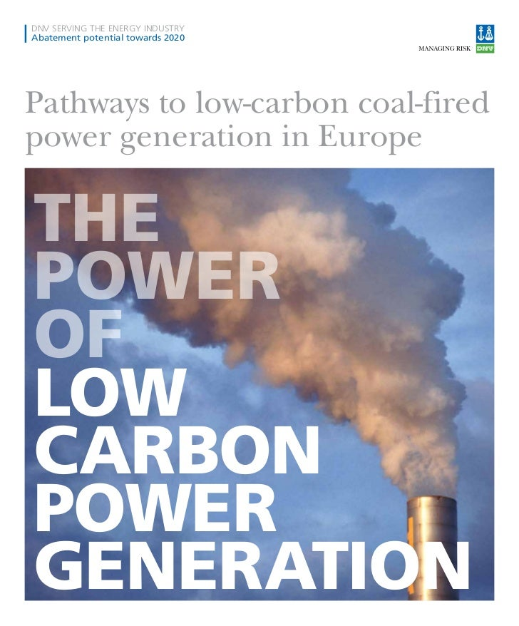 DNV SERVING THE ENERGy INDUSTRyAbatement potential towards 2020Pathways to low-carbon coal-firedpower generation in Europe...