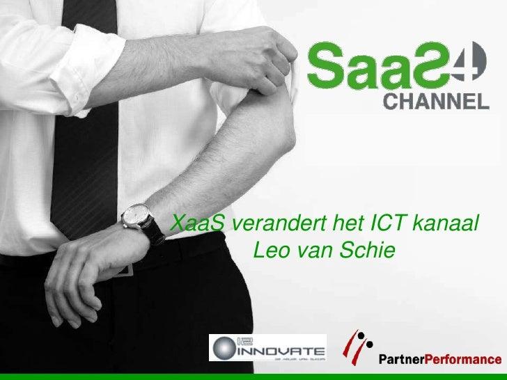 XaaS verandert het ICT kanaal       Leo van Schie