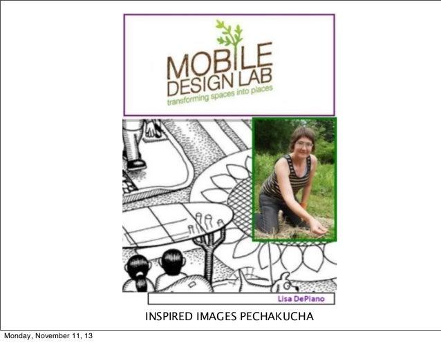INSPIRED IMAGES PECHAKUCHA Monday, November 11, 13