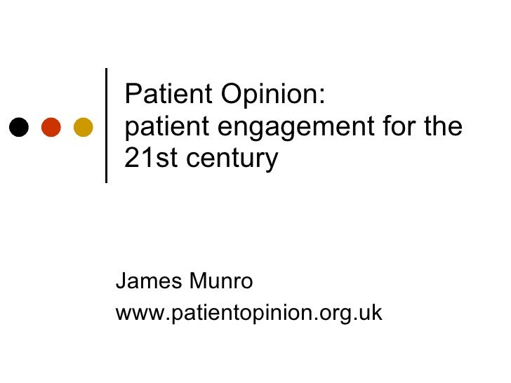 Patient Opinion:  patient engagement for the 21st century James Munro www.patientopinion.org.uk