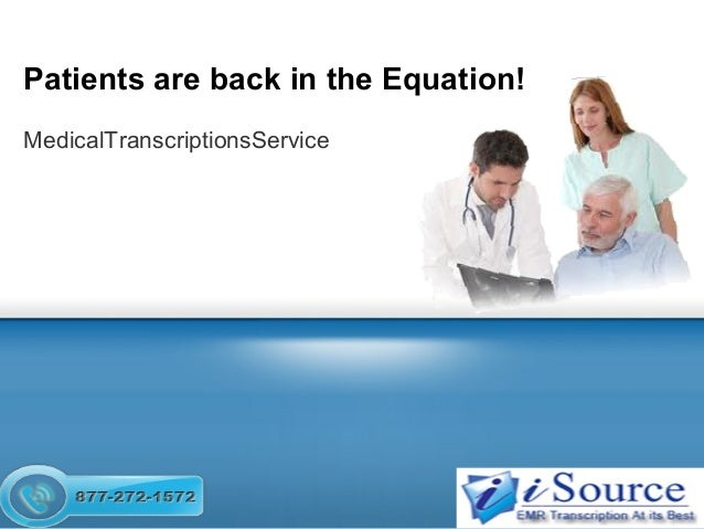 MedicalTranscriptionsService Patients are back in the Equation!