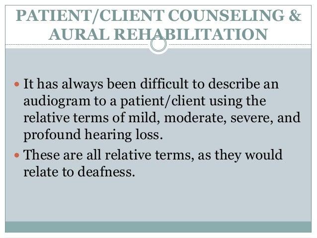 Patient client counseling & aural rehab