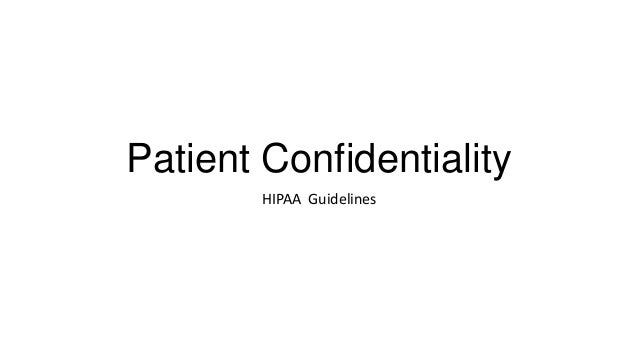 Patient Confidentiality HIPAA Guidelines