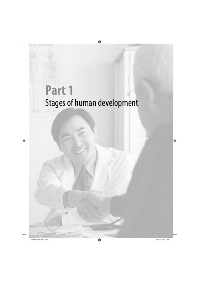 Part 1 Stages of human development Patiented_5e_chap1.indd 1Patiented_5e_chap1.indd 1 20/8/09 8:58:21 AM20/8/09 8:58:21 AM