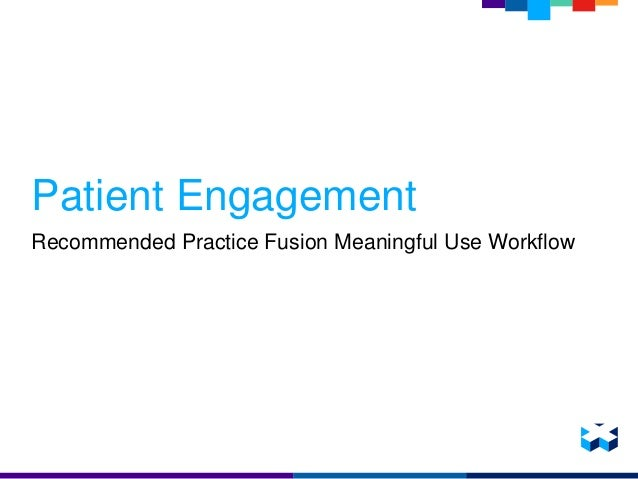 Patient Engagement Meaningful Use Workflow