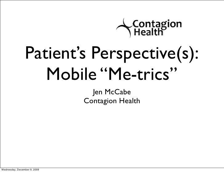 """Patient's Perspective(s):                    Mobile """"Me-trics""""                                 Jen McCabe                 ..."""