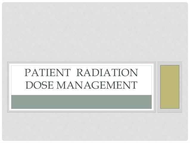 Patient  radiation dose management