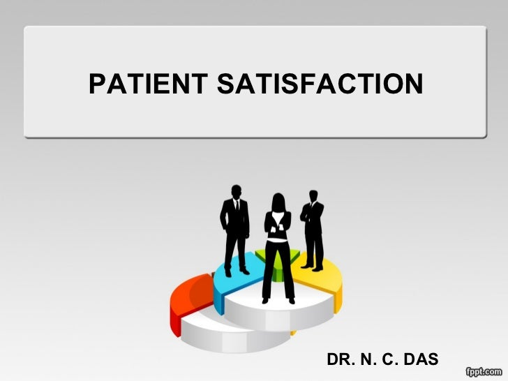 PATIENT SATISFACTION DR. N. C. DAS