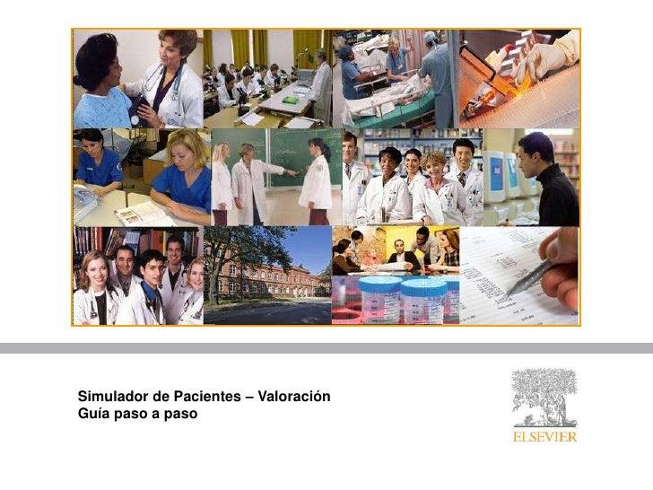 Simulador de Pacientes – Valoración<br />Guía paso a paso<br />