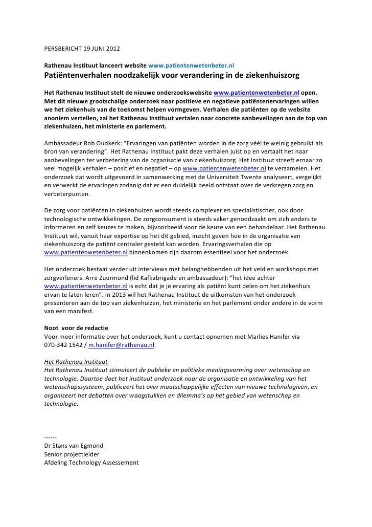 PERSBERICHT 19 JUNI 2012Rathenau Instituut lanceert website www.patientenwetenbeter.nlPatiëntenverhalen noodzakelijk voor ...