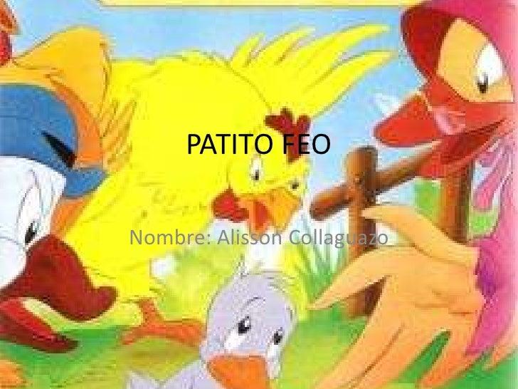 PATITO FEONombre: Alisson Collaguazo